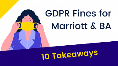 The ICO fines Marriott and BA for GDPR Breaches - 10 Takeaways